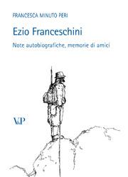 Ezio Franceschini. Note autobiografiche. Memorie di amici