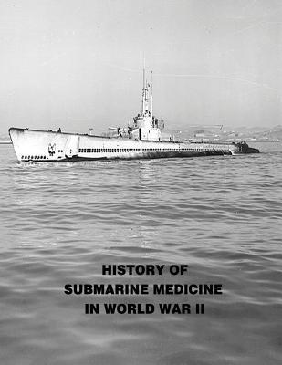 History of Submarine Medicine in World War II