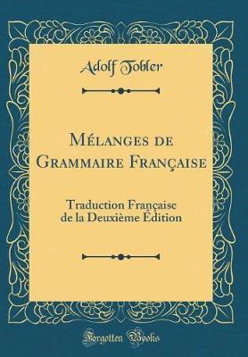 Mélanges de Grammaire Française