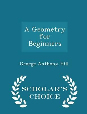 A Geometry for Beginners - Scholar's Choice Edition