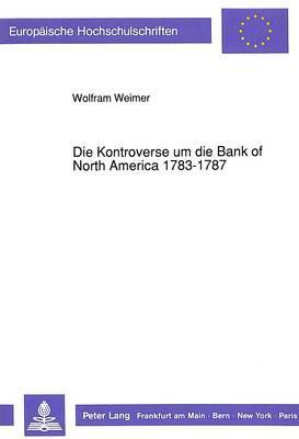 Die Kontroverse um die Bank of North America 1783-1787