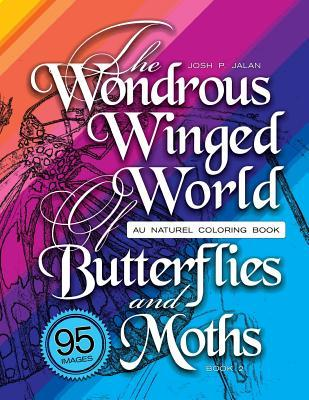 The Wondrous Winged World of Butterflies and Moths, Book 2