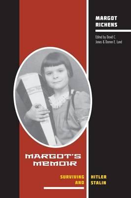 Margot's Memoir--Surviving Hitler and Stalin