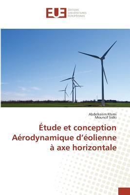 Etude et Conception Aerodynamique d'Eolienne a Axe Horizontale