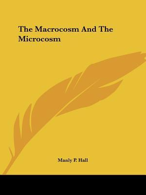 The Macrocosm and the Microcosm