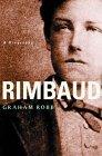 Rimbaud - A Biography
