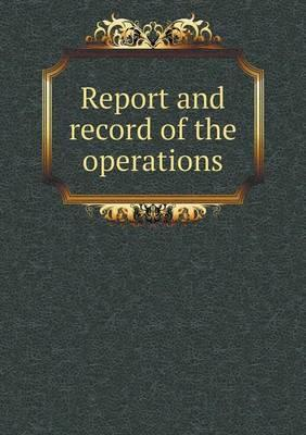 Report and Record of the Operations