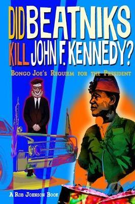 Did Beatniks Kill John F. Kennedy?