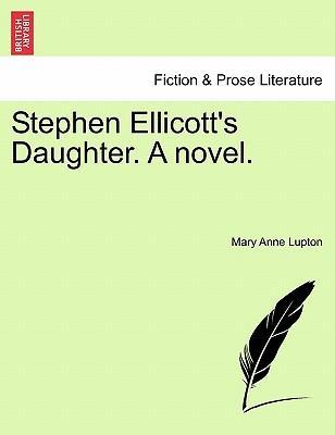 Stephen Ellicott's Daughter. A novel. Vol. I.