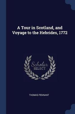 A Tour in Scotland, and Voyage to the Hebrides, 1772