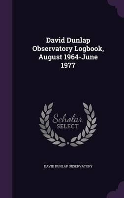 David Dunlap Observatory Logbook, August 1964-June 1977