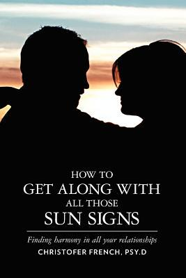 How to Get Along With All Those Sun Signs