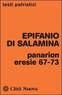 Panarion. Eresie 67-73