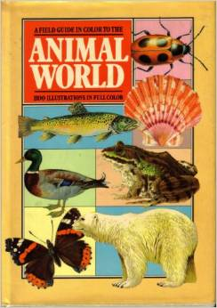 A Field Guide in Color to the Animal World