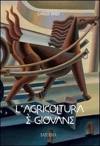 L'agricoltura è giovane