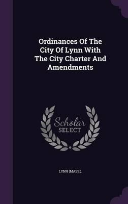 Ordinances of the City of Lynn with the City Charter and Amendments