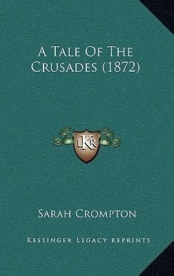 A Tale of the Crusades (1872)