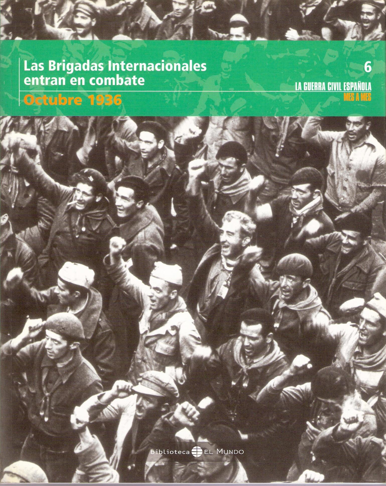 Las Brigadas Internacionales entran en combate. Octubre 1936