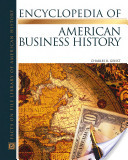 Encyclopedia of American Business History