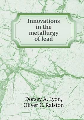 Innovations in the Metallurgy of Lead