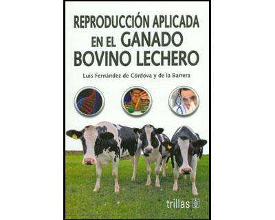 Reproducción aplicada en el ganado bovino lechero