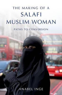 The Making of a Salafi Muslim Woman