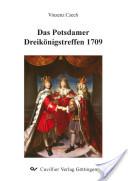 Das Potsdamer Dreikönigstreffen 1709