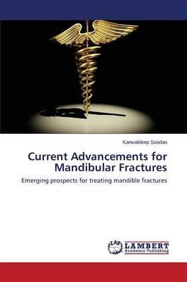 Current Advancements for Mandibular Fractures