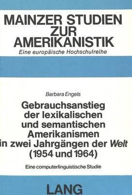 Gebrauchsanstieg der lexikalischen und semantischen Amerikanismen in zwei Jahrgängen der «Welt» (1954 und 1964)