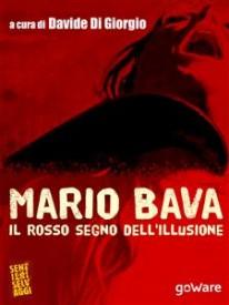 Mario Bava. Il rosso segno dell'illusione