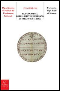 Le pergamene dell'archivio diocesano di Salerno (841-1193)
