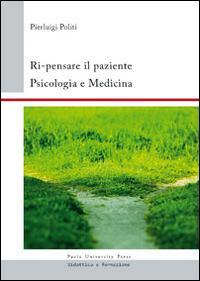 Ri-pensare il paziente. Psicologia e medicina