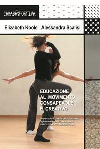 Educazione al movimento consapevole e creativo. Un percorso di crescita per promuovere l'agire creativo della persona