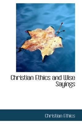 Christian Ethics and Wise Sayings