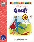 Kicking King's Goal