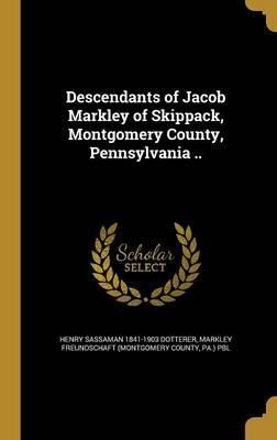 DESCENDANTS OF JACOB MARKLEY O