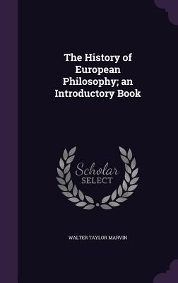 The History of European Philosophy; An Introductory Book