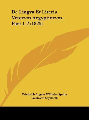 de Lingva Et Literis Vetervm Aegyptiorvm, Part 1-2 (1825)