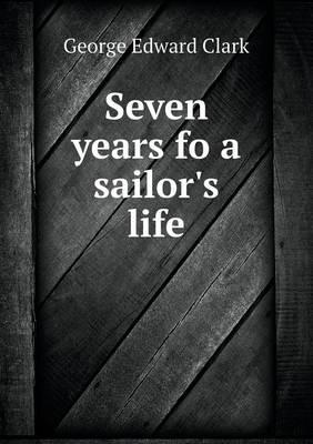 Seven Years Fo a Sailor's Life