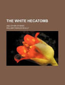 The White Hecatomb; And Other Stories