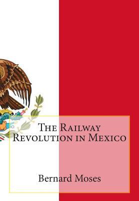 The Railway Olution in Mexico