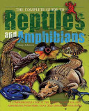 The Complete Guide to Reptiles and Amphibians