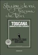 Stagione che vai, Toscana che trovi. Toscana. Almanacco di eventi and specialità