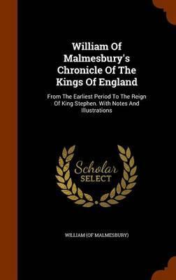 William of Malmesbury's Chronicle of the Kings of England