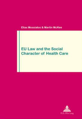 Eu Law and the Social Character of Health Care