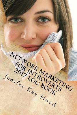 Network Marketing for Introverts 2017 Log Book