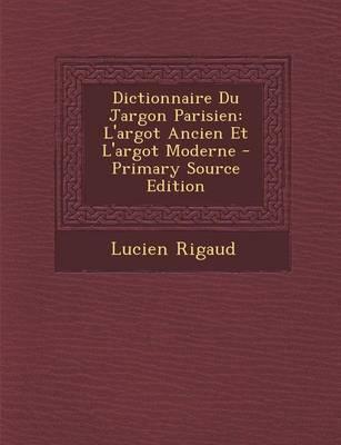 Dictionnaire Du Jargon Parisien