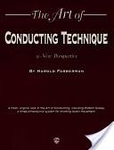 The Art of Conducting Technique