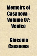 Memoirs of Casanova - Volume 07; Venice