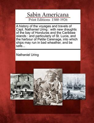 A   History of the Voyages and Travels of Capt. Nathaniel Uring